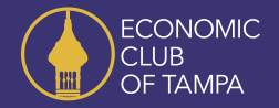 Economic Club of Tampa - Economic Club of Tampa